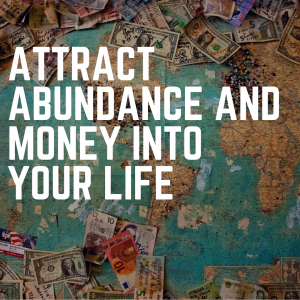 attract abundance and money